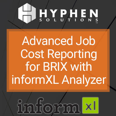 Webinar: Advanced Job Cost Reporting for BRIX with informXL Analyzer